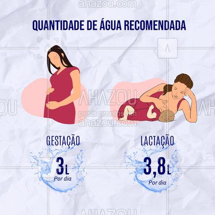 E ai mamãe, está tomando a quantidade adequada de água? #AhazouSaude #nutricao #saude #viverbem #gravidez