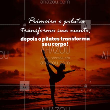 Com pilates você será toda transformada, experimente! #AhazouSaude #pilatesbody #pilates #fitness #pilateslovers #motivacional #frases