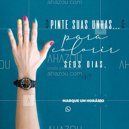 Não se esqueça disso, todas nós precisamos de dias mais coloridos! ? #AhazouBeauty #unhas #beleza #manicure #pedicure #unhasdehoje