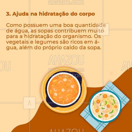 Para aquecer o corpo no inverno ou diminuir as calorias das refeições, sopas são opções perfeitas! Veja agora 5 benefícios da sopa ?? #sopa #inverno #benefícios #AhazouSaude #bemestar #saude #viverbem #alimentacaosaudavel #AhazouSaude
