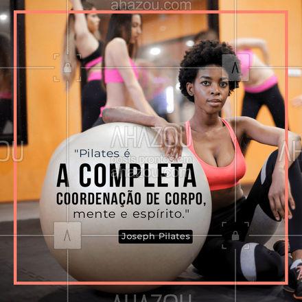 E aí, você concorda? ?? #pilates #frasedepilates #AhazouSaude  #pilateslovers #pilatesbody #fitness