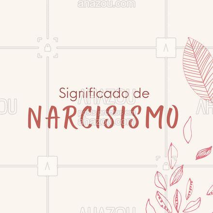 """""""Paixão pelo próprio ego; autoadmiração.""""  Narcisismo primário: fase normal de narcisismo infantil em que a libido ocupa lugar importante no desenvolvimento sexual do ser humano. Narcisismo secundário: regressão anormal da libido ao ego, quando deslocada do objeto de amor. Percebe como o narcisismo está diretamente ligado a nossa libido?  #AhazouSaude #narcisista  #dicas #curiosidade #tiposdenarcisitas #faltadeempatia #endeusamento #mentalhealth #saudemental #headspace"""