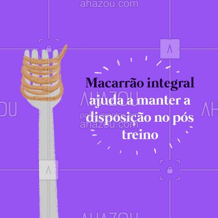 Macarrão integral é uma excelente fonte de carboidratos. Para consumo no pós treino é ideal ingeri-lo com uma fonte de proteína. #AhazouSaude #personal #boratreinar #AhazouSaude