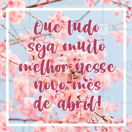 Que esse mês traga muita paz, amor, saúde e tudo de melhor! Seja muito bem-vindo, abril! #estetica #beauty #beleza #AhazouBeauty #frases #motivcional #bemvindoabril #abril