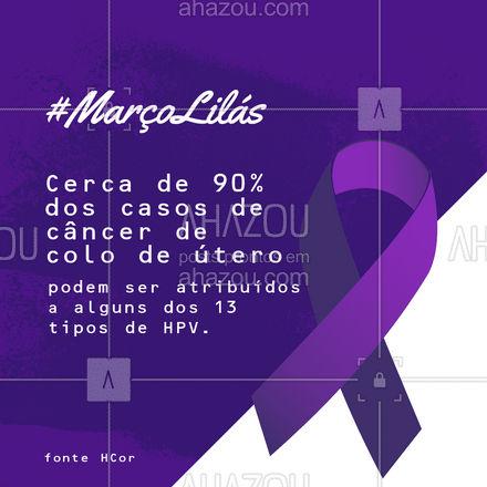 Prevenção é a saída. Fique atenta.?  #MarçoLilás #Prevenção #CâncerColoÚtero #SaúdedaMulher #Ahazou