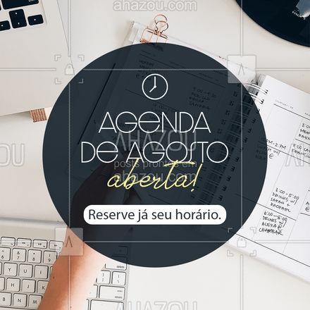Nosso compromisso é com você! Agenda do mês aberta. Esperamos você!  #ahazou #agenda #agosto #agendaaberta #contato