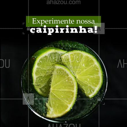 Caipirinha é uma delícia, mas a nossa... só bebendo para entender! ? #ahazoutaste  #bar #mixology #pub #cocktails #lounge #drinks #bebida #caipirinha #borabeber #limão #experimente