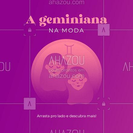 Só quem conhece uma geminiana entende esse jeitinho fashion e autêntico delas! ?  #gemeos #geminiano #signos #AhazouFashion  #moda #fashion #style