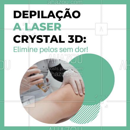 Depilação a laser sem dor? SIM! As sessões de Depilação a laser Crystal 3D são praticamente indolores! Demais, né? Agende seu horário! #AhazouBeauty #bemestar  #epilação  #beleza  #depilação  #depilaçãoalaser #lasercrystal3d #depilaçãoalasercrystal3d #procedimento #tratamento #indolor #agenda #cliente