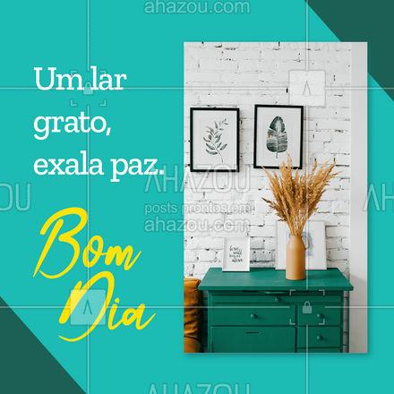 Um lar grato e feliz, exala muita paz! Desejamos a todos um ótimo dia. ?  #AhazouServiços #lar #bomdia #gratidão