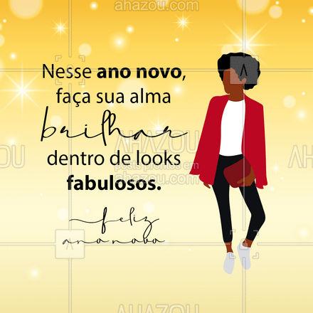 Que nesse novo ano, você não tenha medo de ser quem você quiser! ? #anonovo #moda #AhazouFashion #fashion #style #outfit #AhazouFashion