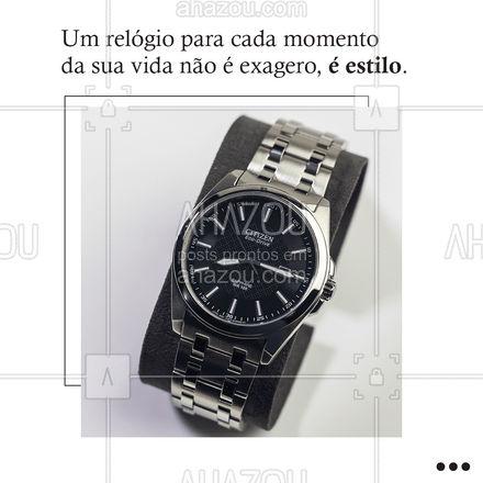 E nós temos um para cada momento da sua vida. Venha conhecer nossos modelos.?⌚  #Relógio #AhazouFashion #Moda #Acessórios