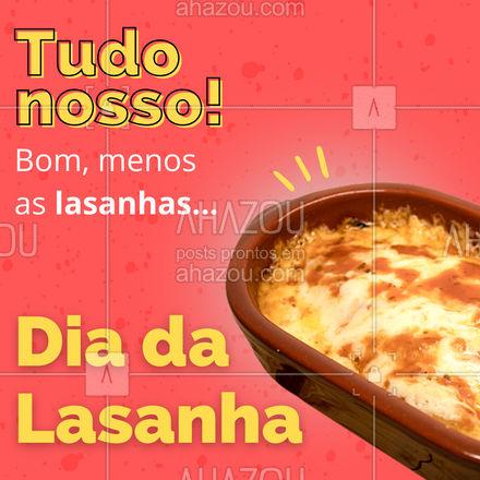 Hoje o dia é todo dela... ah, a Lasanha! Quando o assunto é lasanha, a gente é suspeito para falar! ?#ahazoutaste  #massas #italianfood #foodlovers #instafood #ilovefood #lasanha #diadalasanha #frases #motivacional #cozinhaitaliana #comidadeverdade