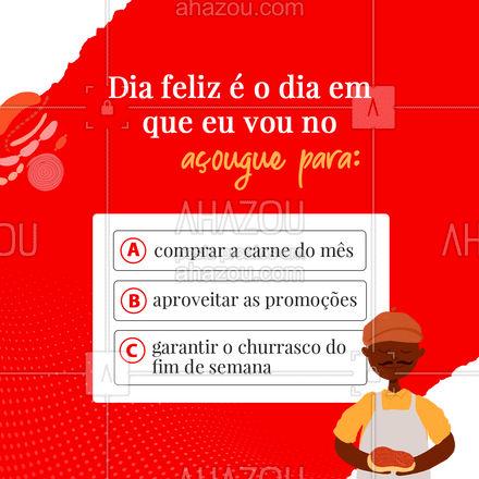 E aí, o que faz sua felicidade quando você vem aqui? 😁 #enquete #açougue #ahazoutaste  #churrascoterapia #barbecue