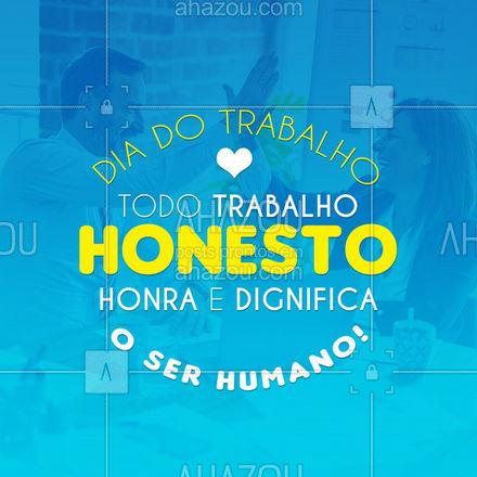 Feliz Dia do Trabalho! #ahazou #frasesmotivacionais #trabalhador #diadotrabalho #frases