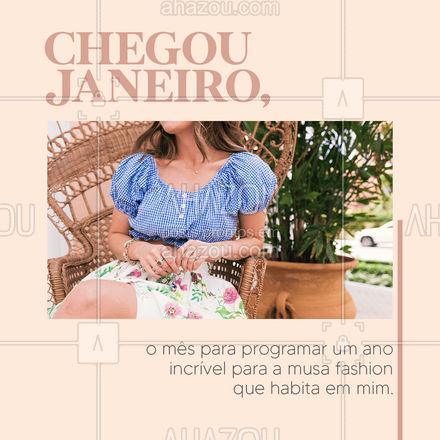 Seja muito bem-vindo janeiro!?   #AhazouFashion #Moda #Janeiro #Frases