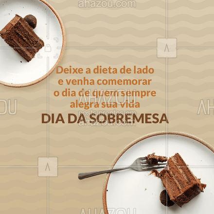 Abra exceções e venha deliciar as melhores sobremesas nesse dia especial!  #diadasobremesa #ahazoutaste #padaria #confeitaria