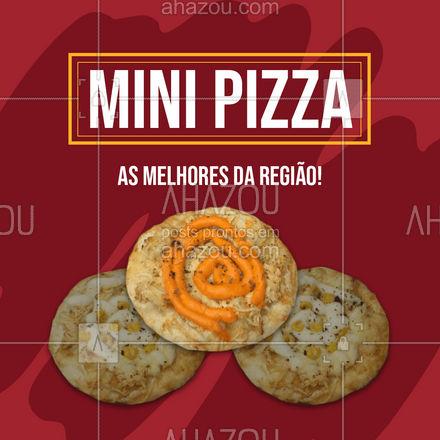 Por aqui você encontra as melhores mini pizzas da região! Peça já! #ahazoutaste #minipizza #pizza #pizzaria #ahazoutaste