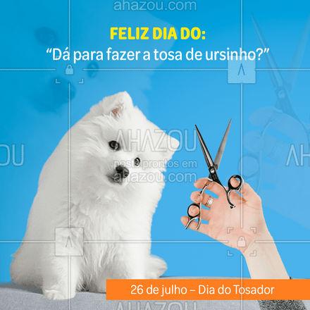 Parabéns aos tosadores que fazem milagres para agradar seus clientes e dedicam todo carinho com os pets! #pets #tosa #tosador #diadotosador #AhazouPet #petlovers #ilovepets #AhazouPet