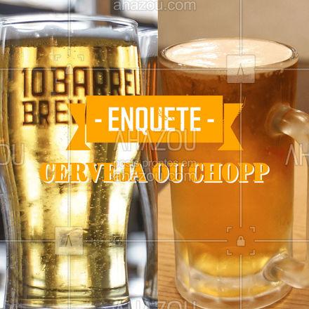 Essa disputa vai ser acirrada! Qual time você é: Cerveja ou Chopp? ?  #ahazoutaste #enquete #cerveja #chopp  #bar #pub