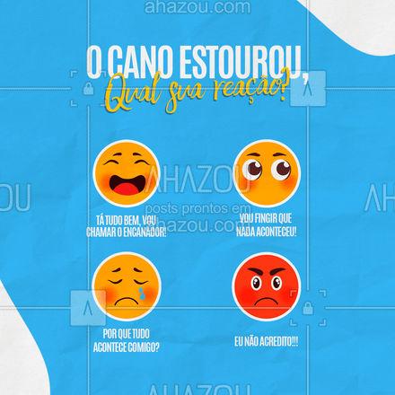Espero que você seja o primeiro, hein! ???  #encanador #encanamento #AhazouServiços #cano #vazamento