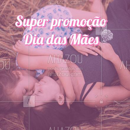 Você não pode perder essa super promoção em especial ao Dia das Mães. Confira o que preparamos (colocar aqui informações da promoção). #promoção #diadasmães #ahazou #editável #motivacional #especialdiadasmães