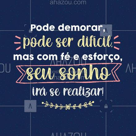 Parte do processo de sonhar é acreditar. Acredite nos seus sonhos e uma hora você chega lá! ?#FraseMotivacional #Sonhar #AhazouRevenda #revendadeprodutos #revendedoras #AhazouRevenda