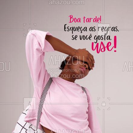 As regras de como você vai se vestir, quem faz é você! ?  #boatarde #moda #AhazouFashion  #style #fashion #outfit