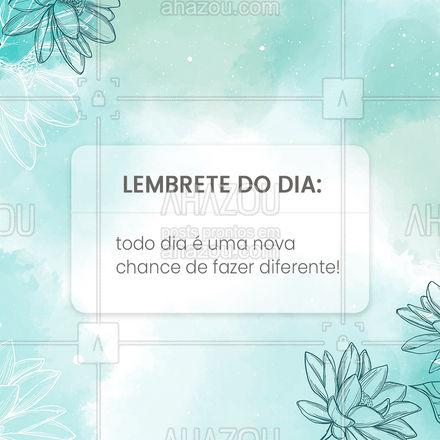 Se hoje não deu certo, você sempre terá o amanhã para fazer a diferença! ?✨ #lembrete #lembretedodia #novachance #ahazou #frases #frasesmotivacionais #quote