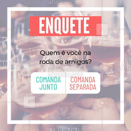 Essa queremos ver quem ganha! Qual dos dois é você na roda de amigos? Marque aquele seu amigo que você quer saber a resposta também!   #ahazoutaste  #bar #comanda #enquete