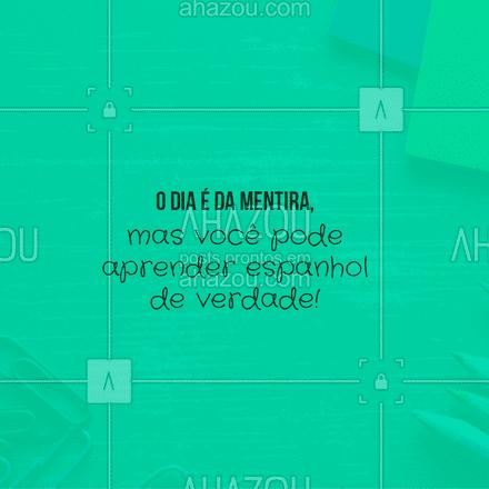Não fique mais procurando, você acaba de achar o curso ideal para finalmente atingir a sua fluência no espanhol, venha conferir! #AhazouEdu #educação #cursodeespanhol #espanhol #sejafluente #diadamentira