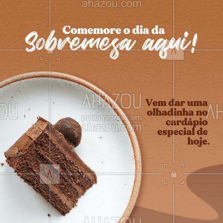 Hoje é dia da sobremesa e não poderíamos deixar de fazer os queridinhos da casa né? Vem comemorar também essa data doce 😋 #ahazoutaste #doce #diadasobremesa #sobremesa #confeitaria #convite #comemore #especial