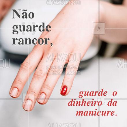 Já pensou se toda raiva que você passa virasse dinheiro para fazer as unhas? ?  #Manicure #AhazouBeauty #Dinheiro