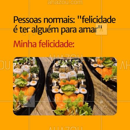 Cada um com a sua felicidade, né! 🤣🤣🤣 #memesdecomida #comidajaponesa #ahazoutaste  #sushitime  #sushidelivery  #japanesefood  #japa