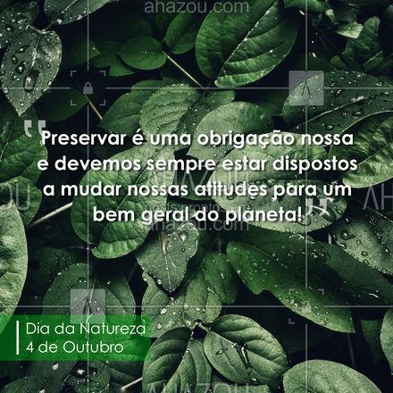 Precisamos refletir sobre o impacto que causamos ao meio ambiente, para que possamos criar um mundo melhor para todos nós! ? #ahazou  #motivacionais #DiadaNatureza #Natureza #Nature
