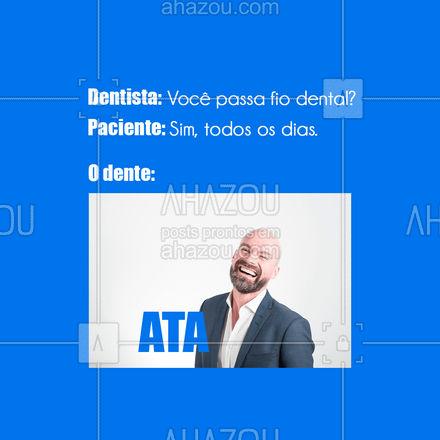Tem que rir pra não chorar! ? #AhazouSaude  #odonto #odontologia #saude #bemestar #dentista #dente #fiodental #limpeza #frases #engraçado #meme