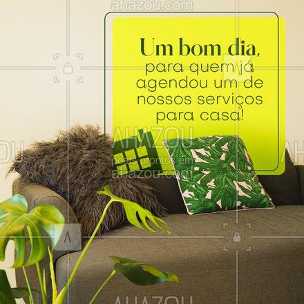 Nada como começar o dia sabendo que os cuidados com a sua casa ficarão em boas mãos! Bom dia! #residencia #conserto #servico #atendimento #AhazouServiços #servicosparacasa #servicos #postdefrase #motivacional #bomdia #frasesdebomdia