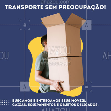 Para você focar em aproveitar a casa nova sem dor de cabeça! #AhazouServiços #transporte  #caixas  #residencial