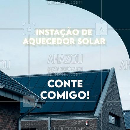 Entre em contato para fazer seu orçamento e começar a economizar energia! #AhazouServiços #aquecedor #painelsolar #instalacao