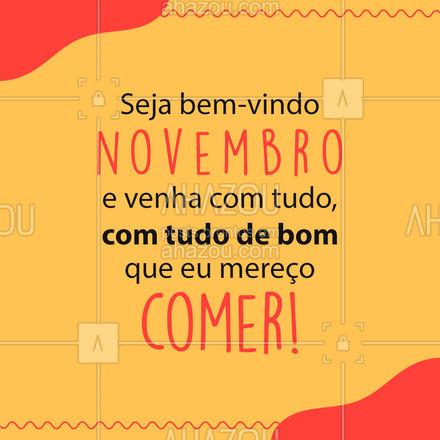 É bom que virá com bastante coisa! ??? #BemVindoNovembro #Novembro #ahazoutaste #foodlover #gastronomia #ahazoutaste