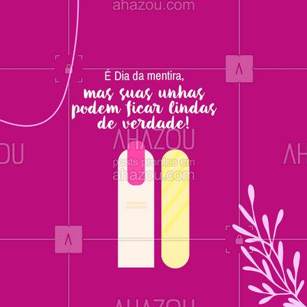 Você só precisa marcar seu horário o mais rápido possível! #AhazouBeauty #beleza #unhas #manicure #pedicure #diadamentira #AhazouBeauty