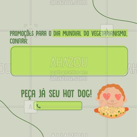 Confira nossa promoção para o dia mundial do vegetarianismo e curta o dia com o sabor e a alegria que você merece! #ahazoutaste #hotdog  #hotdoglovers  #hotdoggourmet  #cachorroquente  #food