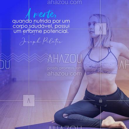 Os exercícios não são só para o corpo, eles também cuidam da mente. #qualidadedevida #fitness #yogainspiration #pilatesbody #nopainnogain #workout #AhazouSaude