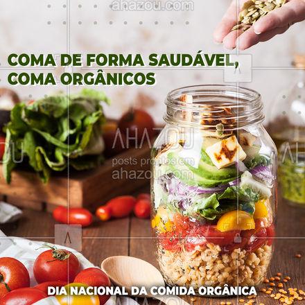 Viva bem, coma alimentos orgânicos! Feliz Dia Nacional da Comida Orgânica! ?? #comidaorgânica #saudável #orgânica #saúde #dianacionaldacomidaorgânica #ahazoutaste