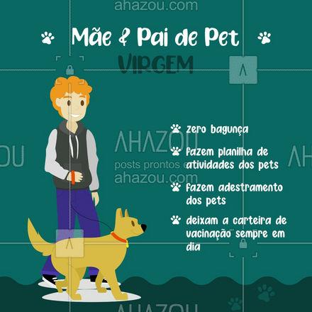 Sabe aquele pet que é impecável? É tudo graças aos pais e mães de pet virginianos.  ♍?  #PaidePet #MãedePet #Signos #AhazouPet #Pet #AnimaisdeEstimação #Virgem #SignodeVirgem