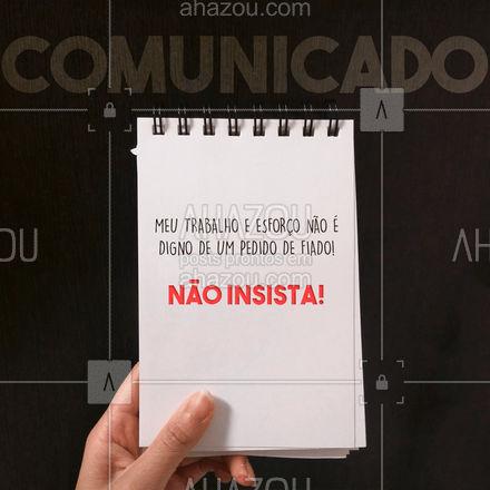Fiado não paga as contas de ninguém...? #AhazouServiços #residencia  #conserto  #pagamento  #servico  #atendimento  #servicosparacasa