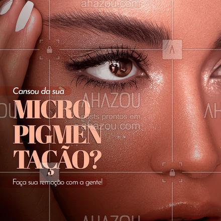 Remova a sua micro em algumas sessões, entre em contato pelo número (__)______-______  e faça a sua avaliação. #micropigmentação #AhazouBeauty #remoção #beleza