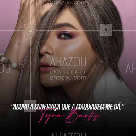 Uma mulher maquiada é uma mulher mais poderosa! 😍 #makeup #tyrabanks #frasesdemake #AhazouBeauty  #maquiagem  #maquiadora