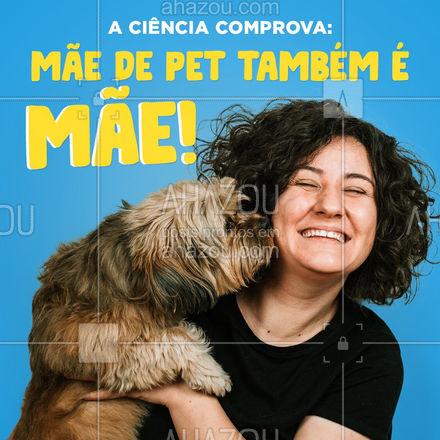 É a prova científica de que Mães de pets podem comemorar o Dia das Mães sem culpa! ?❤️ #AhazouPet #AhazouPet #ilovepets