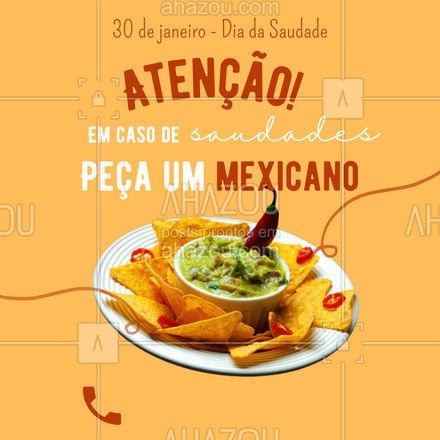 Quem aí vai matar as saudades com um delicioso prato mexicano??? . ?(inserir nome do estabelecimento)? ☎️(inserir contato) ?(inserir endereço) ⏰(inserir horário de funcionamento) #DiadaSaudade #Saudade #AhazouTaste #ComidaMexicana #Mexico #Mexicano #ahazoutaste